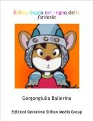 Gorgongiulia Ballerina - Il Mio viaggio nel regno della fantasia