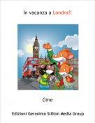 Gine - In vacanza a Londra!!