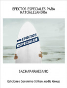 SACHAPARMESANO - EFECTOS ESPECIALES PARARATOALEJANDRA