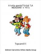 """Topcamil!!! - A tutto gossip!!!(club """"LA MEDUSINA"""" n°4!!!)"""