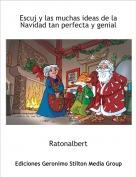 Ratonalbert - Escuj y las muchas ideas de la Navidad tan perfecta y genial