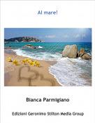 Bianca Parmigiano - Al mare!