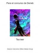 Tea leer - Para el concurso de Deneb