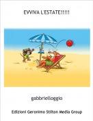 gabbrielloggio - EVVIVA L'ESTATE!!!!!