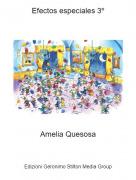 Amelia Quesosa - Efectos especiales 3º