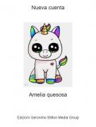 Amelia quesosa - Nueva cuenta