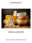 AMELIA QUESOSA - Quesolandia 2