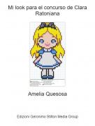 Amelia Quesosa - Mi look para el concurso de Clara Ratoniana