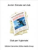 Club per il giornale - Avvisi+ Entrate nel club