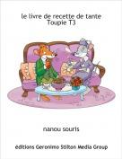 nanou souris - le livre de recette de tante Toupie T3