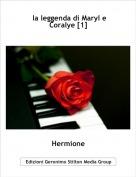 Hermione - la leggenda di Maryl e Coralye [1]
