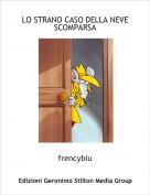 frencyblu - LO STRANO CASO DELLA NEVE SCOMPARSA