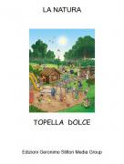 TOPELLA DOLCE - LA NATURA
