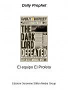 El equipo El Profeta - Daily Prophet