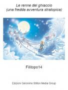 Filitopo14 - Le renne del ghiaccio(una fredda avventura stratopica)