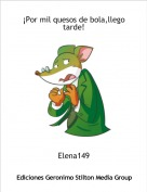 Elena149 - ¡Por mil quesos de bola,llego tarde!