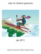 jak 2011 - ciao mi chiamo giacomo