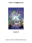 Ariel13 - Alieni di toposlime