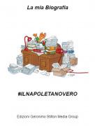 #ILNAPOLETANOVERO - La mia Biografia