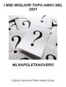 #ILNAPOLETANOVERO - I MIEI MIGLIORI TOPO-AMICI NEL 2021