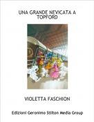 VIOLETTA FASCHION - UNA GRANDE NEVICATA A TOPFORD