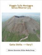 Gatta Sibilla --> Ilary!! - Viaggio Sulla Montagna Senza Ritorno! [2]