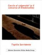 Topilia Sorridente - Caccia al colpevole! (x il concorso di EledolceAle)