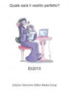 Eli2010 - Quale sarà il vestito perfetto?