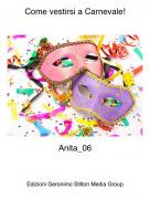 Anita_06 - Come vestirsi a Carnevale!
