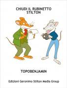 TOPOBENJAMIN - CHIUDI IL RUBINETTO STILTON