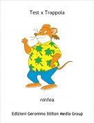 ninfea - Test x Trappola
