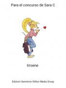 Irroene - Para el concurso de Sara C