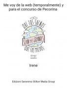 Irene - Me voy de la web (temporalmente) y para el concurso de Pecorina