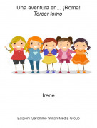 Irene - Una aventura en... ¡Roma!Tercer tomo