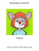 Irroene - Entrevista a Anime!!