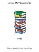 Irene - Noticia MUY importante