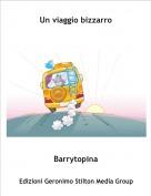 Barrytopina - Un viaggio bizzarro