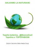 Topella ballerina...@Biancolina3 Topolina e TOPOFABIO06 - SALVIAMO LA NATURA!#2