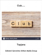 Topjana - Club....