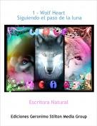 Escritora Natural - 1 - Wolf Heart  Siguiendo el paso de la luna