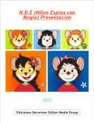 Ami - N.D.E (Niños Espias con Magia) Presentacion