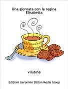vilubrie - Una giornata con la regina Elisabetta