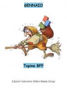 Topine BFF - GENNAIO