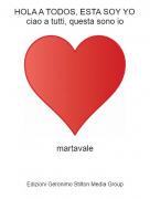martavale - HOLA A TODOS, ESTA SOY YOciao a tutti, questa sono io