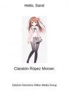 Claratón Rópez Moroer. - Hello, Sara!