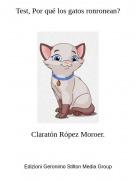 Claratón Rópez Moroer. - Test, Por qué los gatos ronronean?