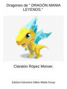 """Claratón Rópez Moroer. - Dragones de """" DRAGÓN MANIA LEYENDS."""""""