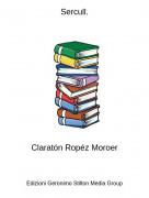 Claratón Ropéz Moroer - Sercull.