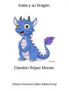 Claratón Rópez Moroer. - Katta y su Dragón.