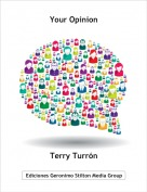 Terry Turrón - Your Opinion